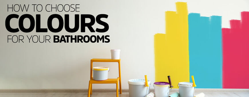How to Choose Colours for your Bathrooms?